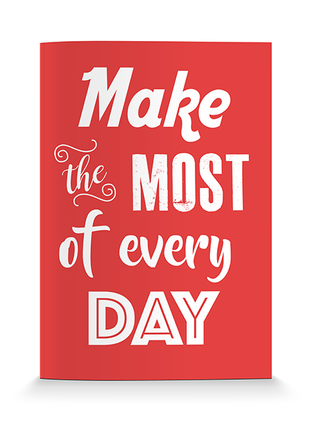 Make the Most of Every Day - Notebook